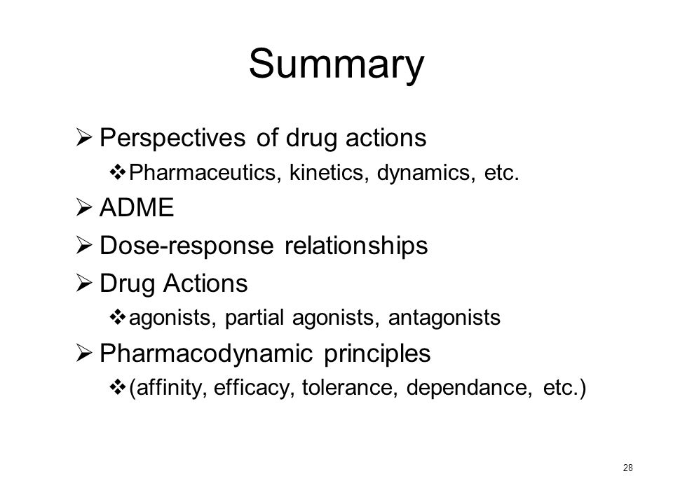 Summary Perspectives of drug actions ADME Dose-response relationships