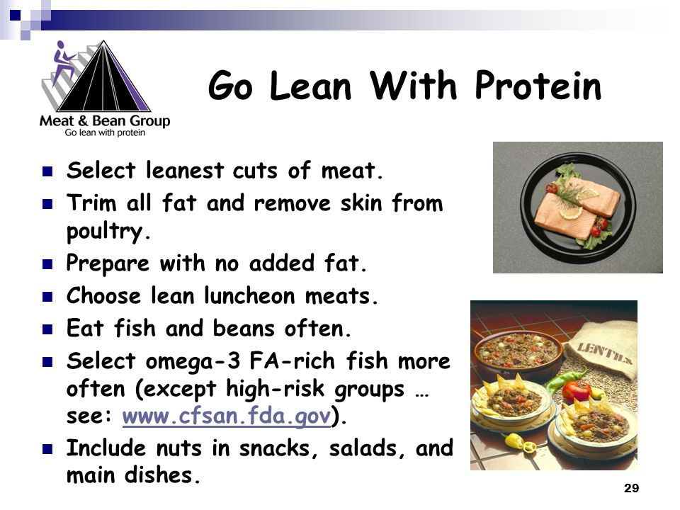 Go Lean With Protein Select leanest cuts of meat.