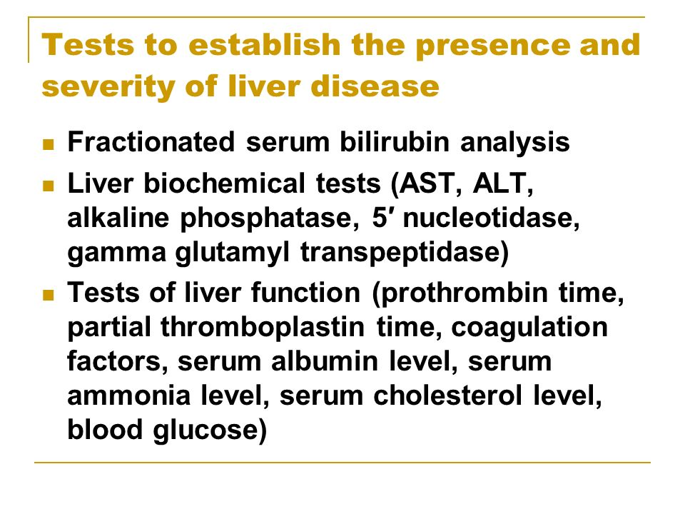 Tests to establish the presence and severity of liver disease