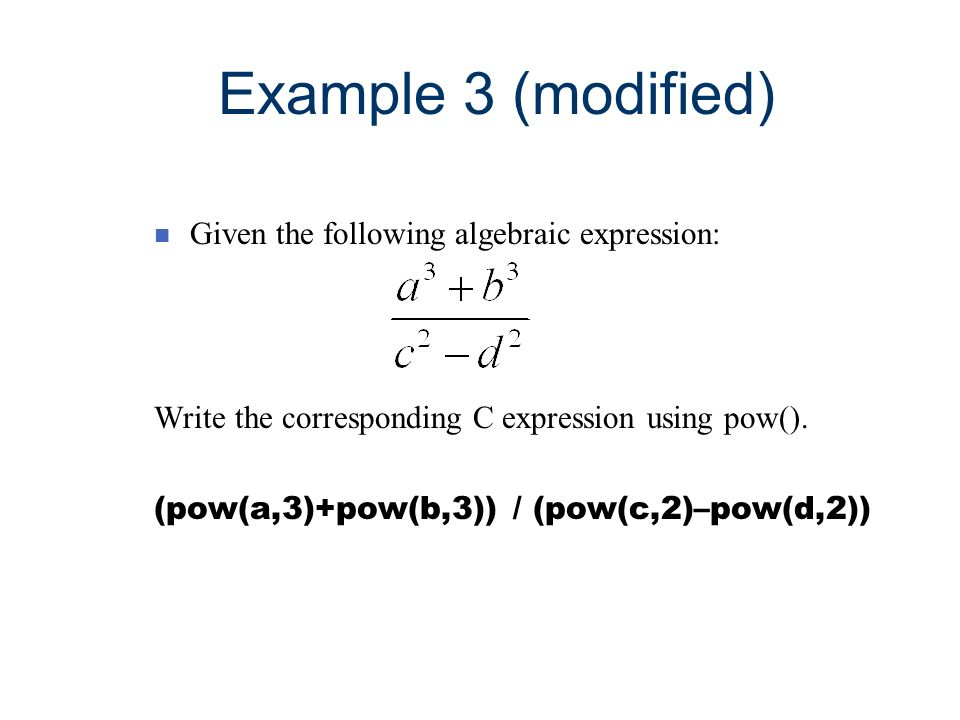 Example 3 (modified) Given the following algebraic expression: