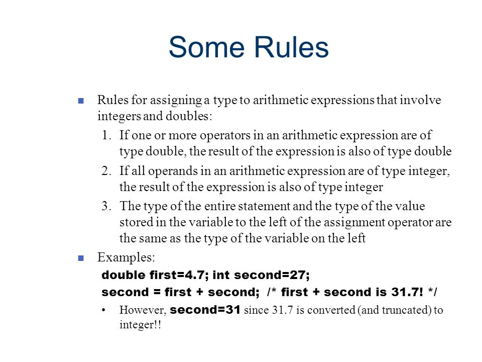 Chapter 7 Some Rules. Rules for assigning a type to arithmetic expressions that involve integers and doubles: