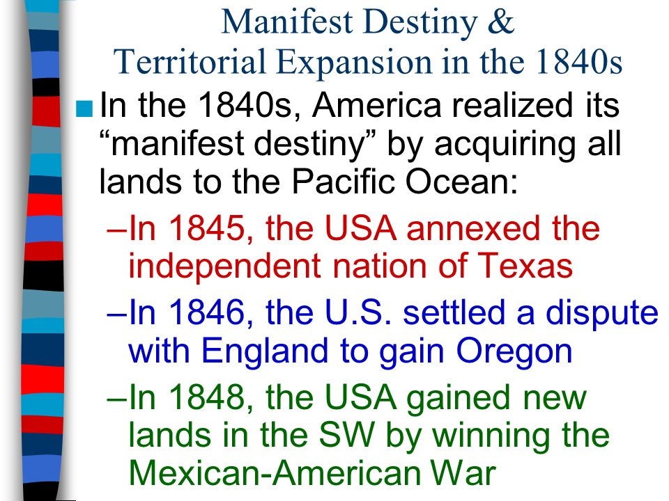 Manifest Destiny & Territorial Expansion in the 1840s