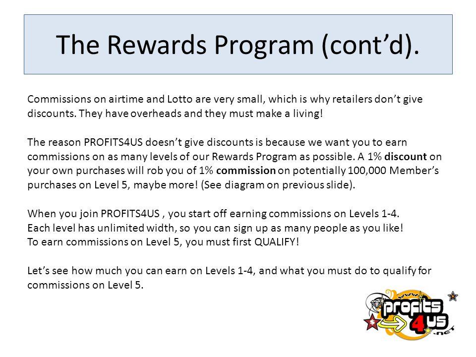 The Rewards Program (cont'd).