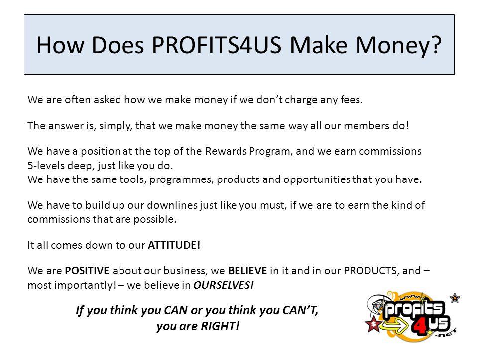 How Does PROFITS4US Make Money