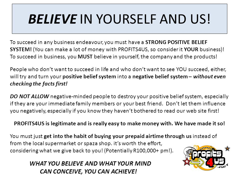 BELIEVE IN YOURSELF AND US!