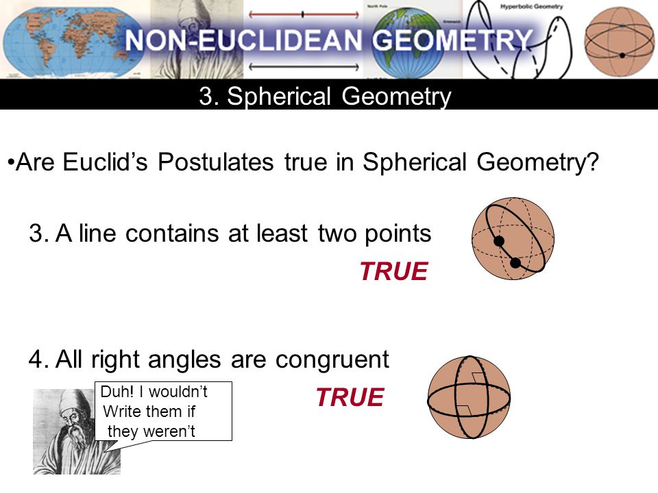 Are Euclid's Postulates true in Spherical Geometry