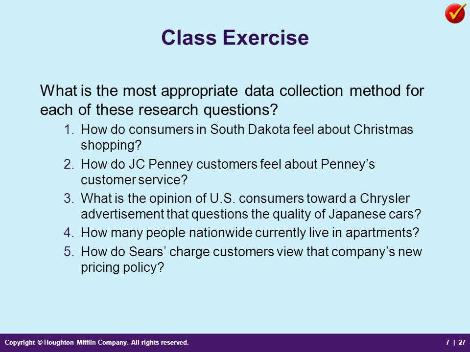 Class Exercise What is the most appropriate data collection method for each of these research questions