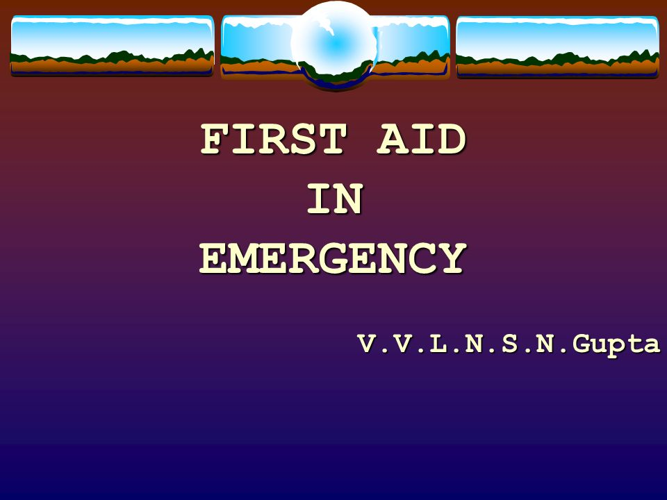 FIRST AID IN EMERGENCY V.V.L.N.S.N.Gupta