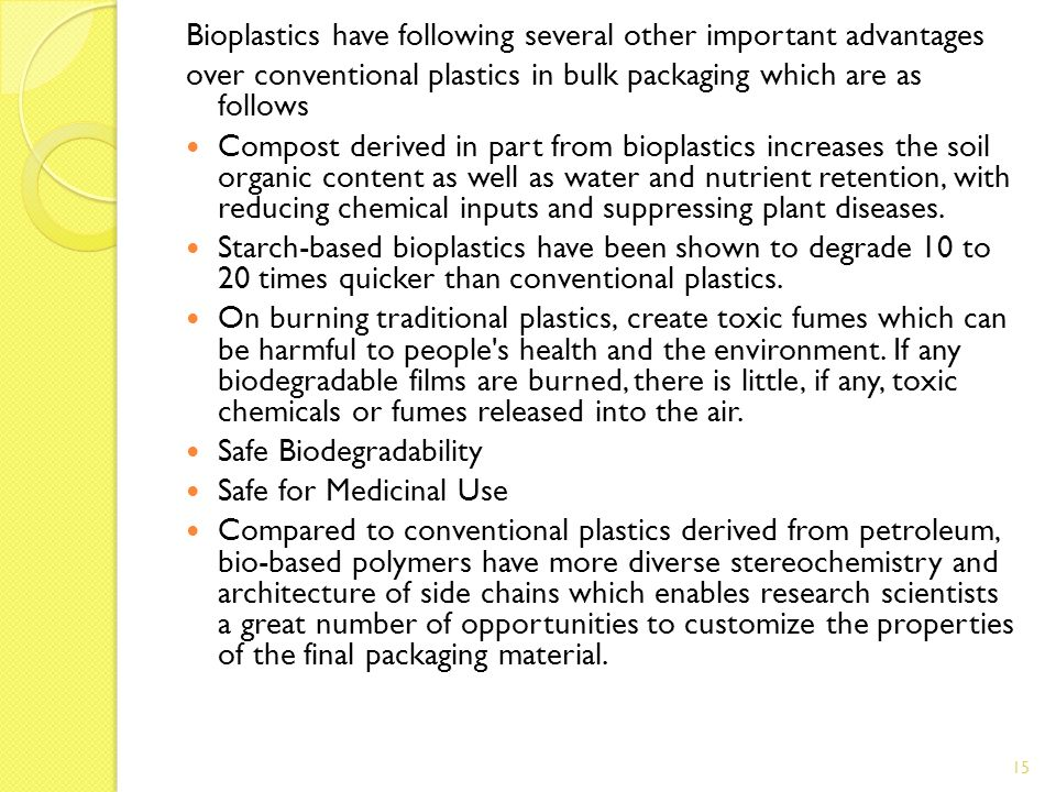 Bioplastics have following several other important advantages