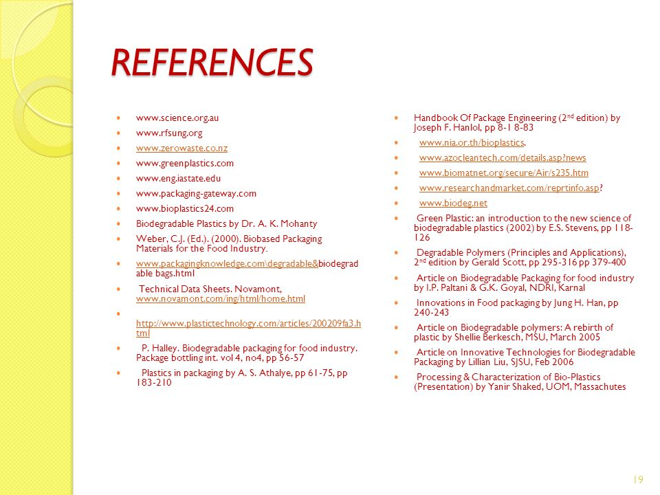 REFERENCES www.science.org.au www.rfsung.org www.zerowaste.co.nz