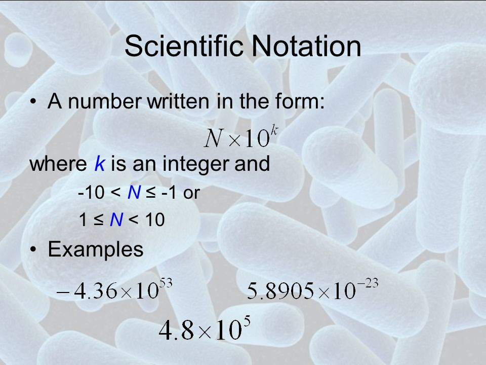 Scientific Notation A number written in the form: