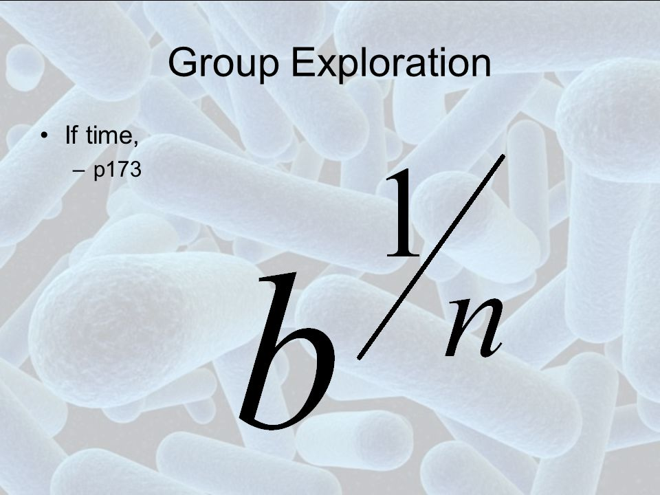 Group Exploration If time, p173