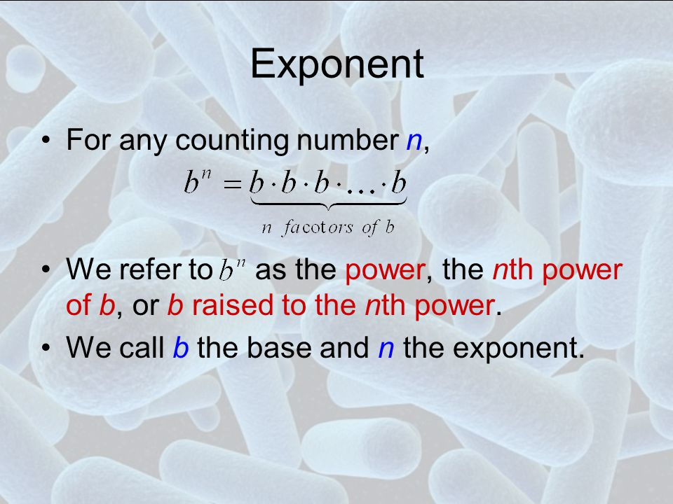 Exponent For any counting number n,