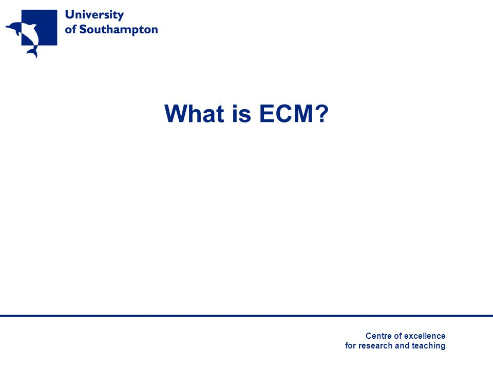 What is ECM Centre of excellence for research and teaching