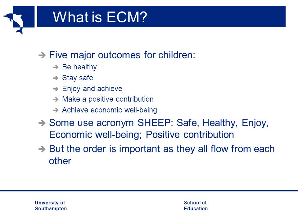 What is ECM Five major outcomes for children: