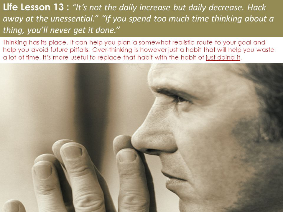 Life Lesson 13 : It's not the daily increase but daily decrease