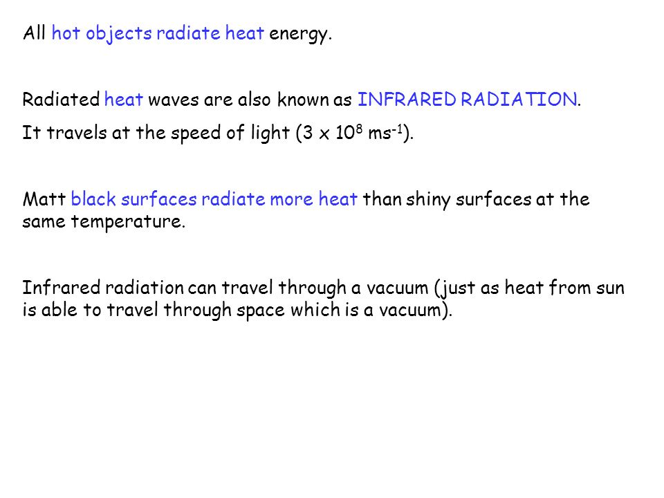 All hot objects radiate heat energy.