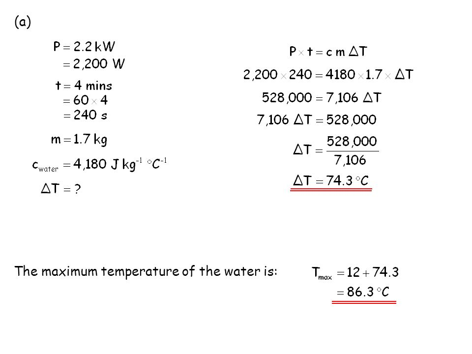 (a) The maximum temperature of the water is: