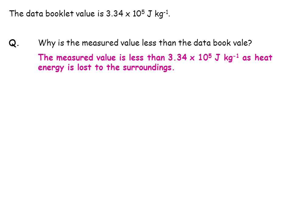 The data booklet value is 3.34 x 105 J kg-1.