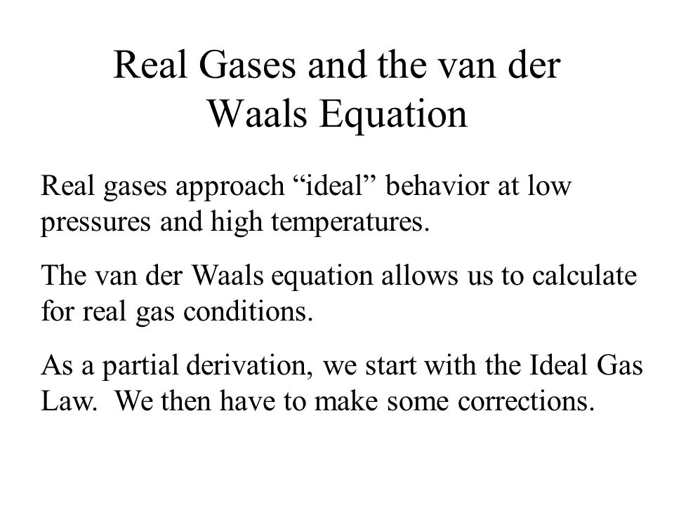 Real Gases and the van der Waals Equation