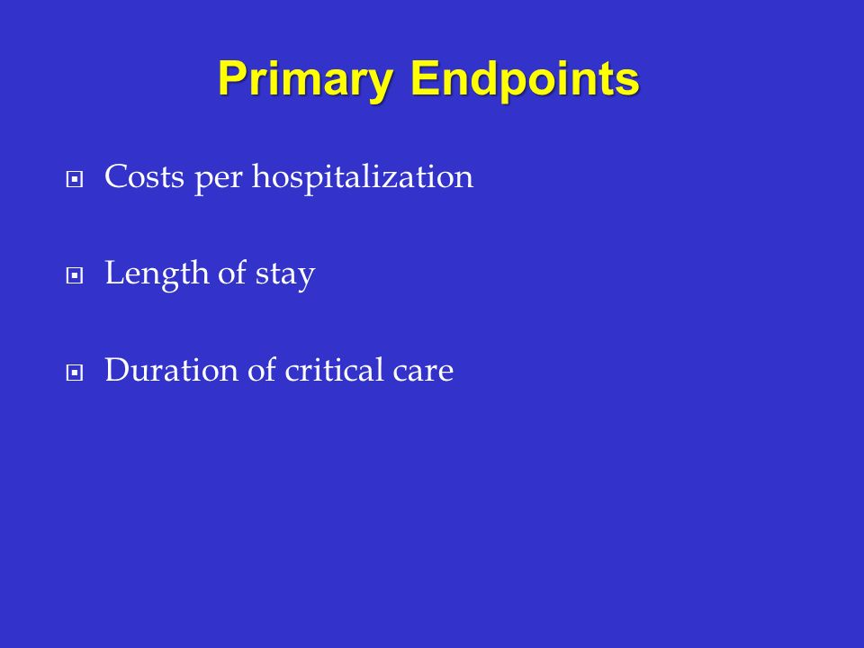 Primary Endpoints Costs per hospitalization Length of stay