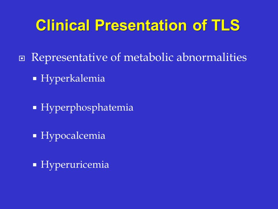 Clinical Presentation of TLS