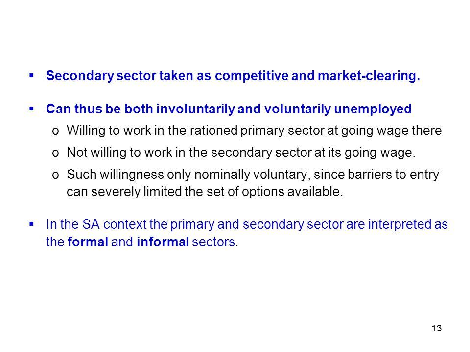 Secondary sector taken as competitive and market-clearing.