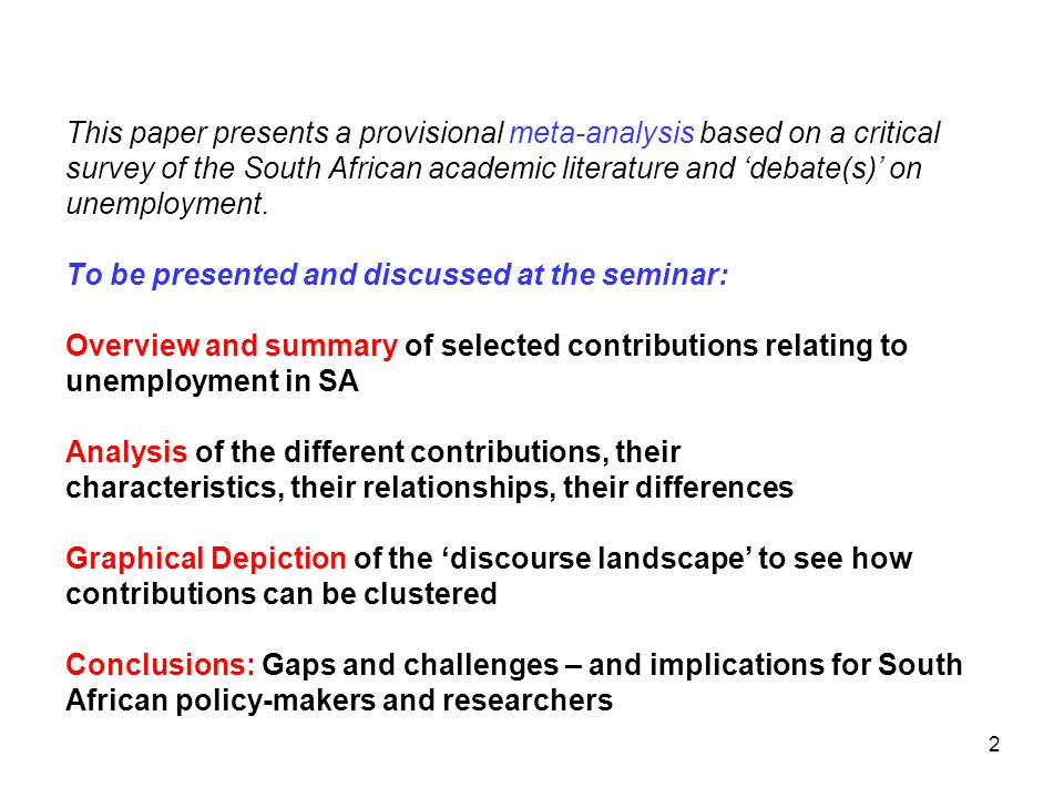 This paper presents a provisional meta-analysis based on a critical survey of the South African academic literature and 'debate(s)' on unemployment.