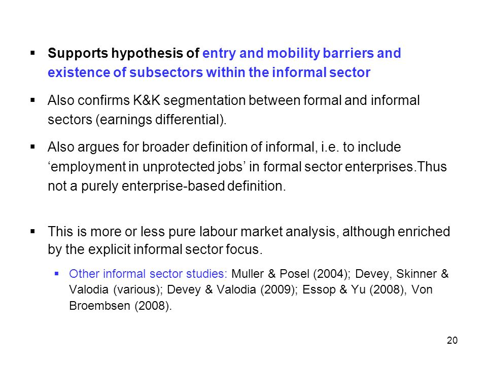 Supports hypothesis of entry and mobility barriers and existence of subsectors within the informal sector