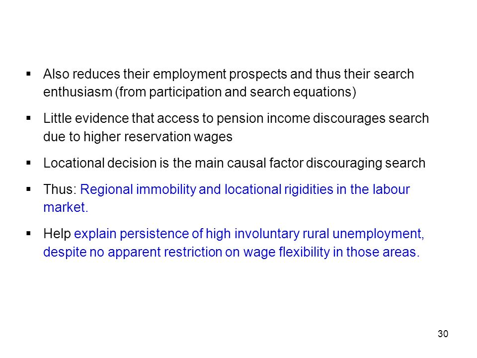 Also reduces their employment prospects and thus their search enthusiasm (from participation and search equations)