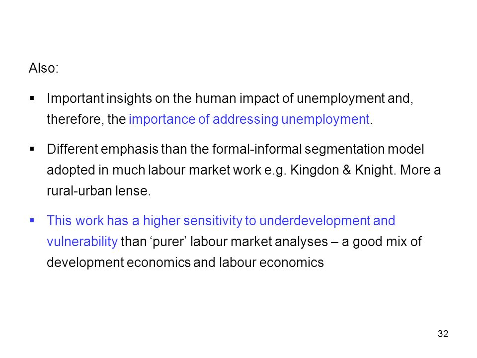 Also: Important insights on the human impact of unemployment and, therefore, the importance of addressing unemployment.