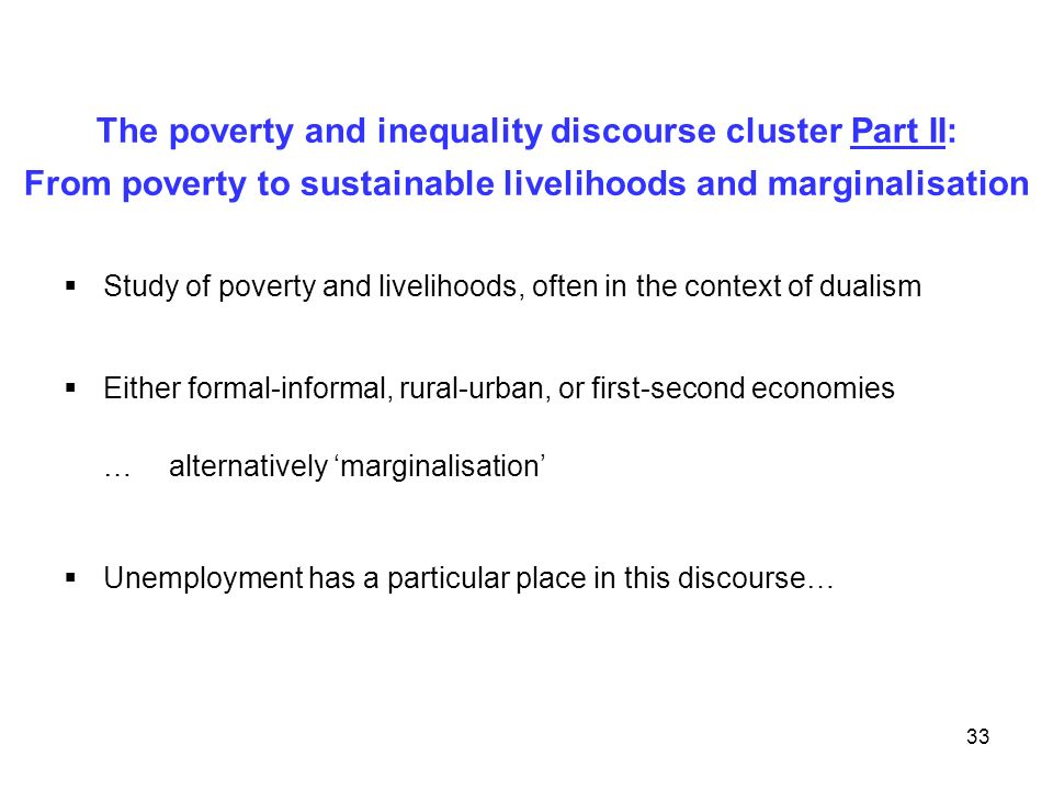 The poverty and inequality discourse cluster Part II: From poverty to sustainable livelihoods and marginalisation