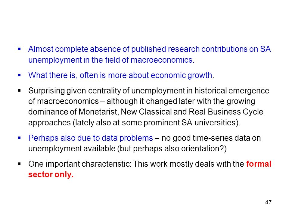 Almost complete absence of published research contributions on SA unemployment in the field of macroeconomics.