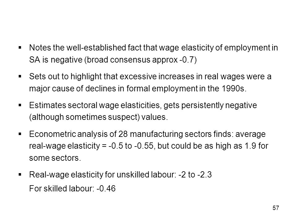 Notes the well-established fact that wage elasticity of employment in SA is negative (broad consensus approx -0.7)