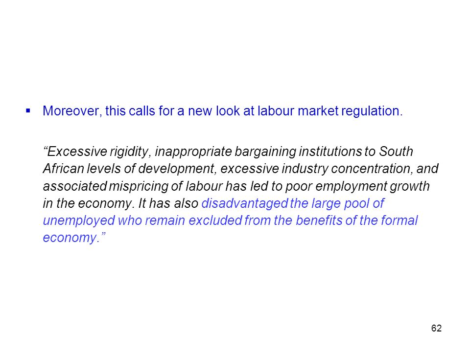 Moreover, this calls for a new look at labour market regulation.