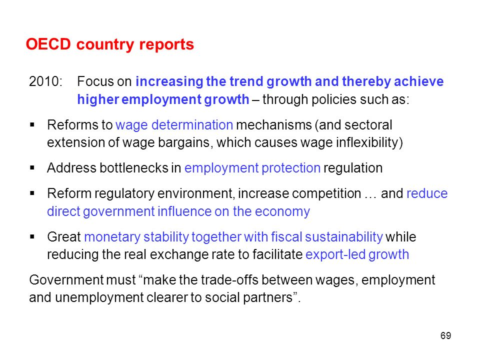 OECD country reports 2010: Focus on increasing the trend growth and thereby achieve higher employment growth – through policies such as:
