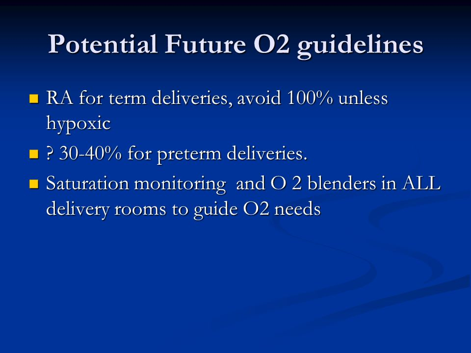 Potential Future O2 guidelines