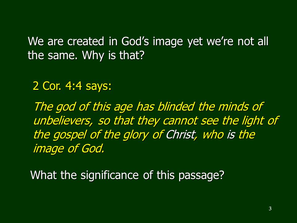 We are created in God's image yet we're not all the same. Why is that
