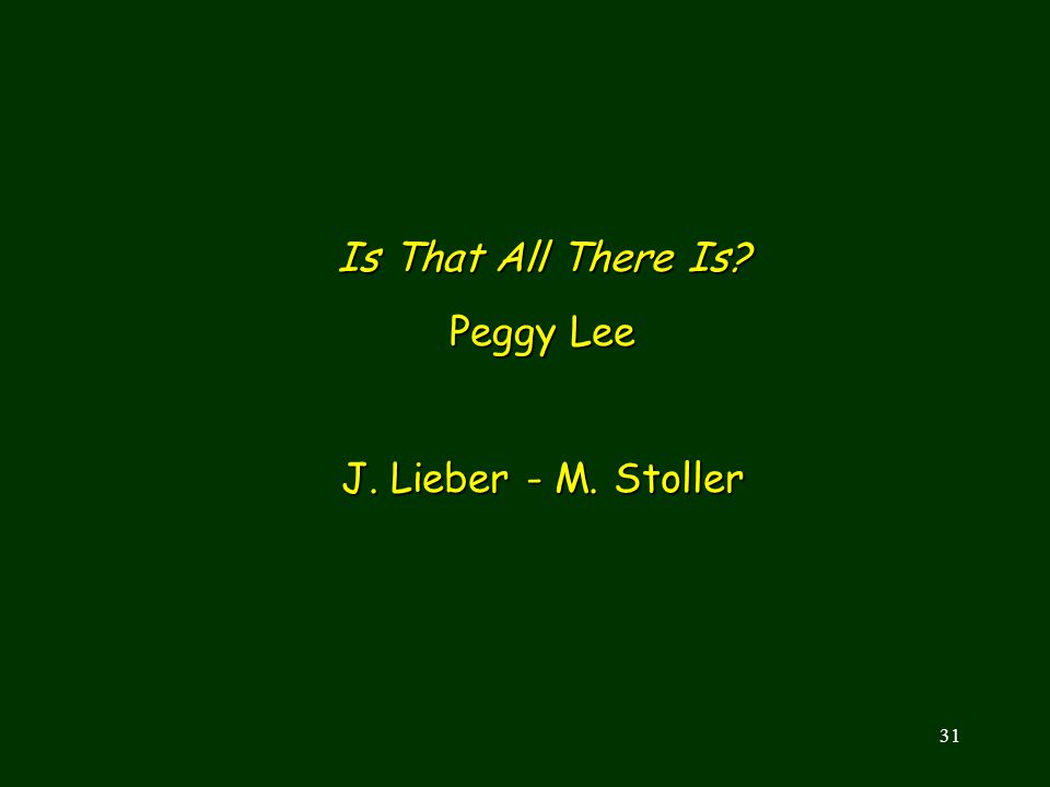Is That All There Is Peggy Lee J. Lieber - M. Stoller