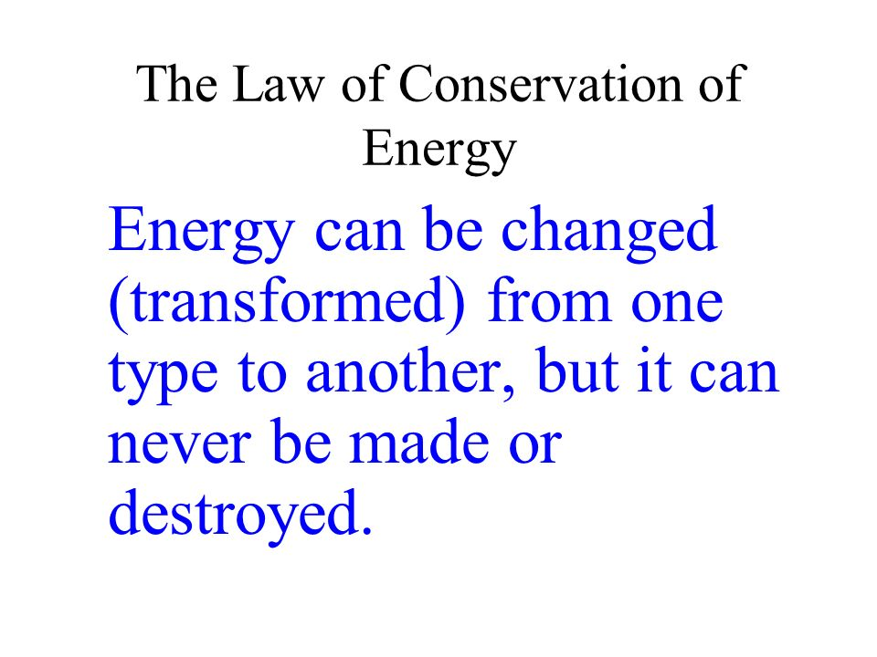 The Law of Conservation of Energy