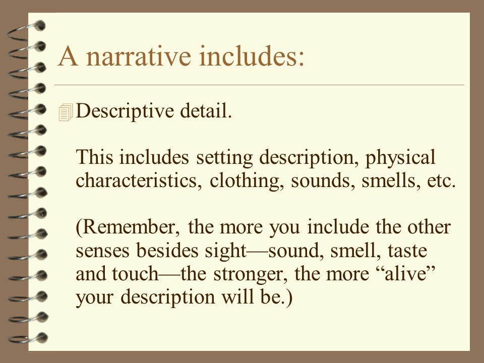 A narrative includes: