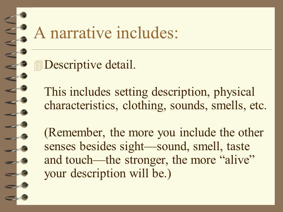 A narrative includes: