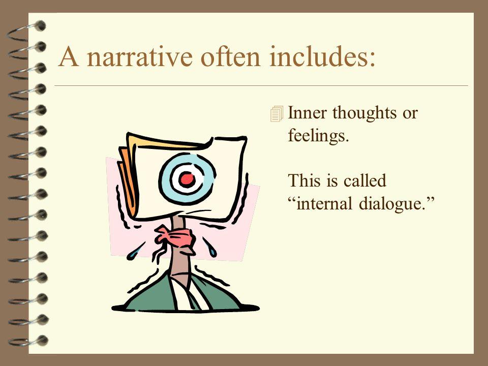 A narrative often includes: