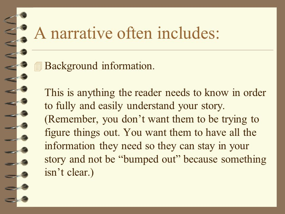 A narrative often includes:
