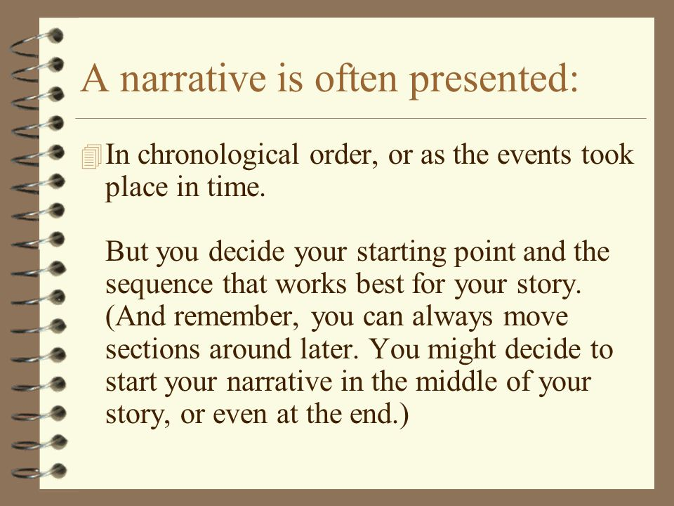 Organize a personal narrative in chronological order