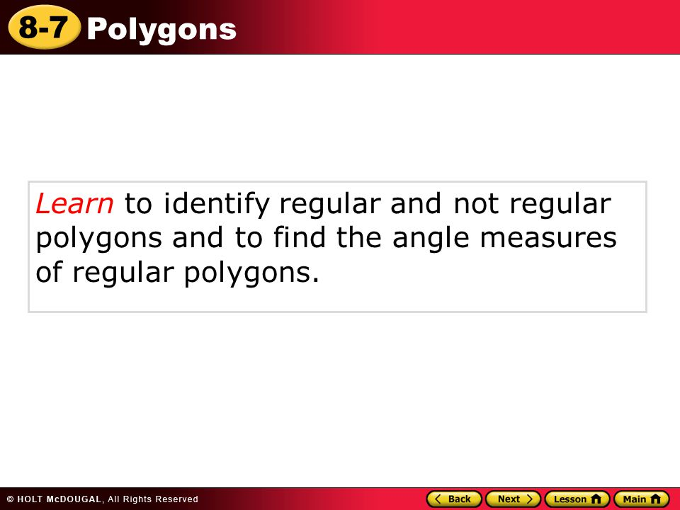 Learn to identify regular and not regular polygons and to find the angle measures of regular polygons.