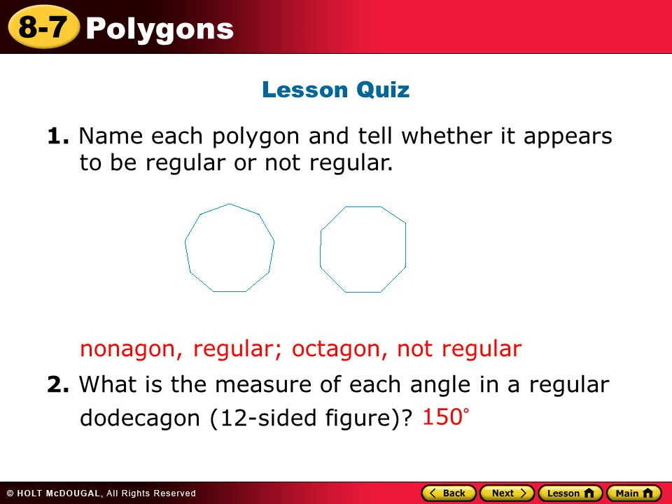 Lesson Quiz 1. Name each polygon and tell whether it appears to be regular or not regular.
