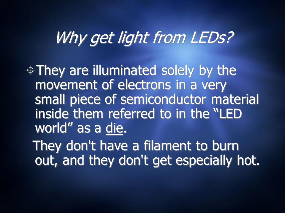 Why get light from LEDs