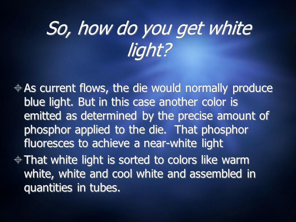So, how do you get white light