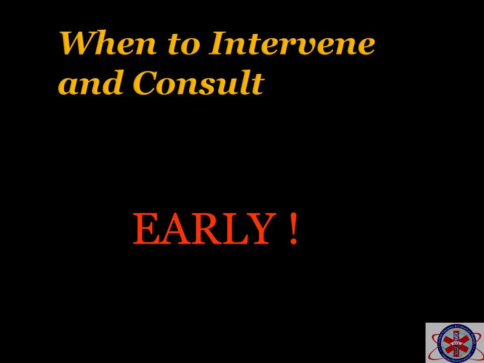 When to Intervene and Consult